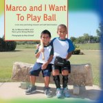 Marco and I Want To Play Ball