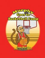 Murphy Goes to Basketball Camp