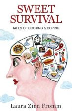 Sweet Survival: Tales of Cooking and Coping