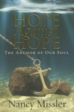 Hope Against Hope: The Anchor of Our Soul