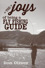 The Joys of Being a Fly Fishing Guide