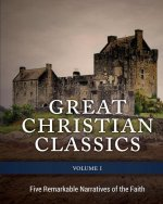 Great Christian Classics Vol.1 Five Remarkable Narratives of the Faith