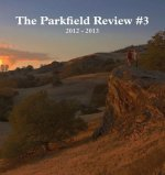 The Parkfield Review #3: 2012 - 2013