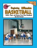 Teach'n Beginning Offensive Basketball Drills, Plays, and Games Free Flow Handbook
