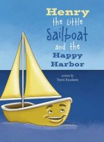 Henry the Little Sailboat and the Happy Harbor