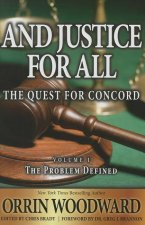 And Justice for All: The Quest for Concord, Volume 1: The Problem Defined