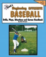 Teach'n Beginning Offensive Baseball Drills, Plays, Situations and Games Free Flow Handbook