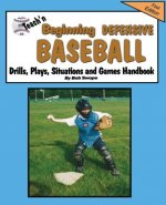Teach'n Beginning Defensive Baseball Drills, Plays, Situations and Games Free Flow Handbook