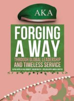 Forging a Way Through Global Leadership and Timeless Service