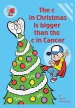 The C in Christmas Is Bigger Than the C in Cancer