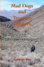 Mad Dogs and Treasure Hunters
