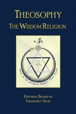 Theosophy: The Wisdom Religion