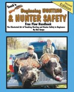 Teach'n Beginning Hunting and Hunter Safety Free Flow Handbook- 2nd Edition