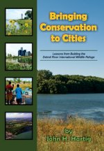 Bringing Conservation to Cities: Lessons from Building the Detroit River International Wildlife Refuge