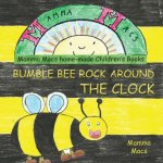 Bumble Bee Rock Around the Clock