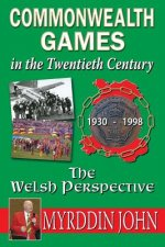 The Commonwealth Games in the Twentieth Century - The Welsh Perspective