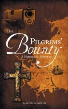 The Pilgrims' Bounty  A Historical Mystery