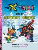 The X-Tails Ski at Spider Ridge