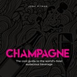Champagne - The cool guide to the world's most audacious beverage