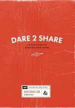Dare 2 Share: A Field Guide to Sharing Your Faith