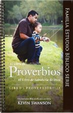 Book of Proverbs-V1-Proverbs 1-15: God's Book of Wisdom: A Family Bible Study Guide
