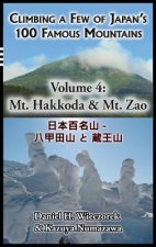Climbing a Few of Japan's 100 Famous Mountains - Volume 4