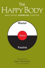 The Happy Body: Mastering Exercise Choices