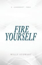 Fire Yourself