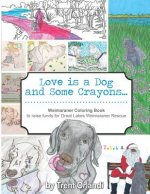 Love is a Dog and Some Crayons...