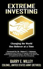 Extreme Investing Changing the World One Believer at a Time