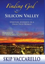 Finding God in Silicon Valley--Spiritual Journeys in a High-Tech World