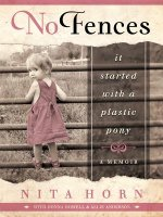 No Fences: It Started with a Plastic Pony... a Memoir