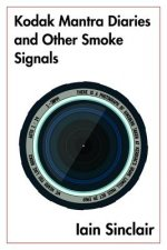 Kodak Mantra Diaries and Other Smoke Signals