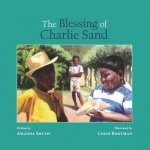 The Blessing of Charlie Sand