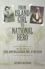 From Island Girl to National Hero: The Life Story of Sybil Ione McLaughlin