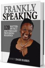 Frankly Speaking: 120 Matter-Of-Fact and Thought Provoking Readings