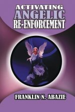 ACTIVATING ANGELIC RE-ENFORCEMENT