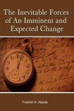 THE INEVITABLE FORCES OF AN IMMINENT AND EXPECTED CHANGE