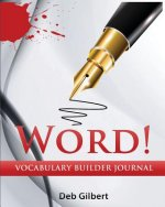 Word! Vocabulary Builder Journal