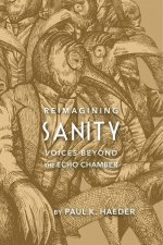 Reimagining Sanity: Voices Beyond the Echo Chamber