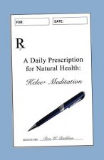 A Daily Prescription for Natural Health: Kelee(r) Meditation