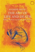 The Art of Life and Death: Radical Aesthetics and Ethnographic Practice
