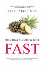 The 21 Day Slushie & Juice Fast