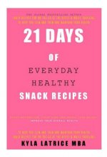 21 Days of Everyday Healthy Snack Recipes