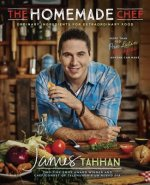 The Homemade Chef: Ordinary Ingredients for Extraordinary Food