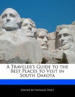 A Traveler's Guide to the Best Places to Visit in South Dakota