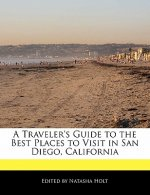 A Traveler's Guide to the Best Places to Visit in San Diego, California