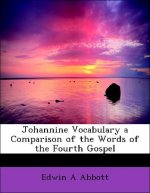 Johannine Vocabulary a Comparison of the Words of the Fourth Gospel