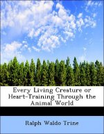 Every Living Creature or Heart-Training Through the Animal World