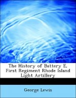 The History of Battery E, First Regiment Rhode Island Light Artillery